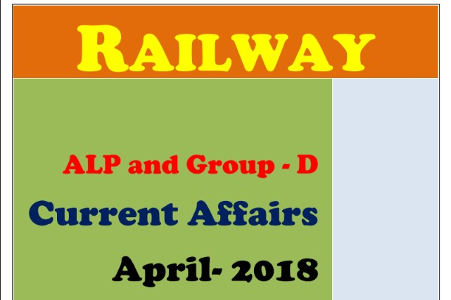 Railway Group D Current Affairs April 2018 PDF Download