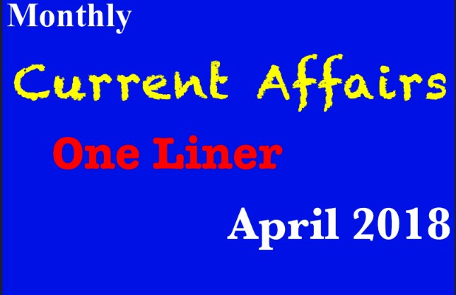 One Liner Current Affairs April 2018 PDF Download