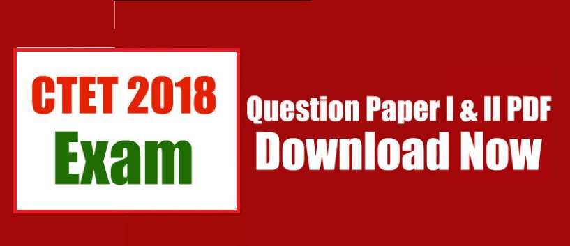 CTET 2018 Question Paper 1 & 2 PDF Download