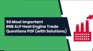 50 Most Important RRB ALP Heat Engine Trade Questions PDF