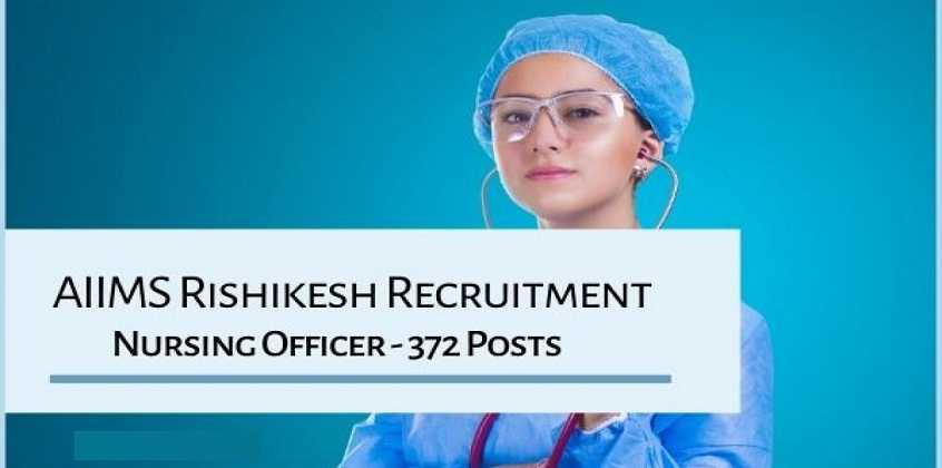 AIIMS Rishikesh Nursing Officer Recruitment 2019, AIIMS Rishikesh Nursing Officer Recruitment, AIIMS Rishikesh Nursing Officer Recruitment PDF Download