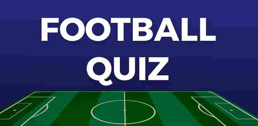 Football Quiz Questions and Answers