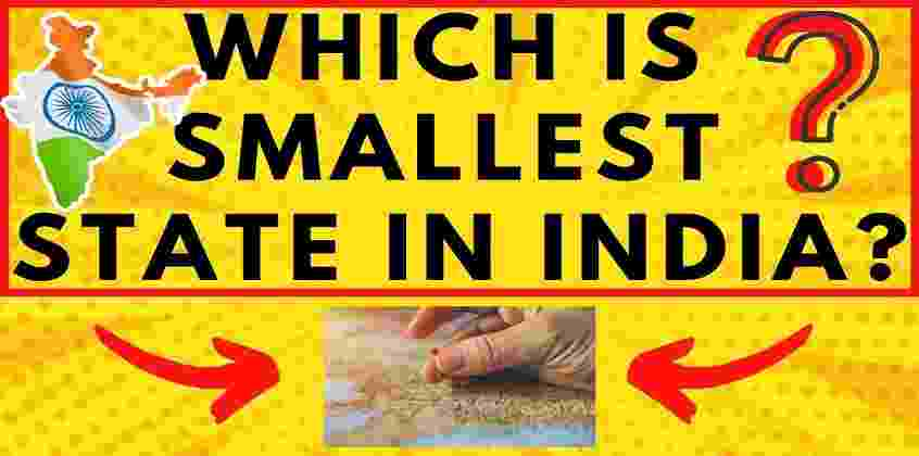 Which is the smallest state in India