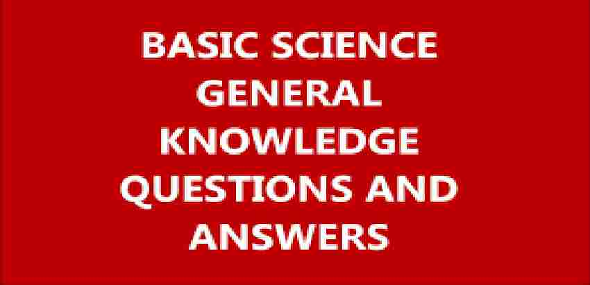 Basic Science Questions Answers
