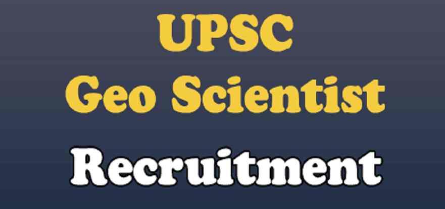 UPSC Geo Scientist Recruitment